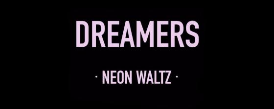 Neon Waltz - Dreamers